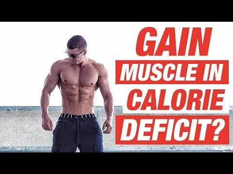 Can you BUILD muscle in a DEFICIT?